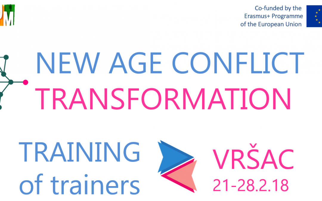 CALL FOR PARTICIPANTS – New Age Conflict Transformation Training (21-28.2.2018, Vršac, Serbia)